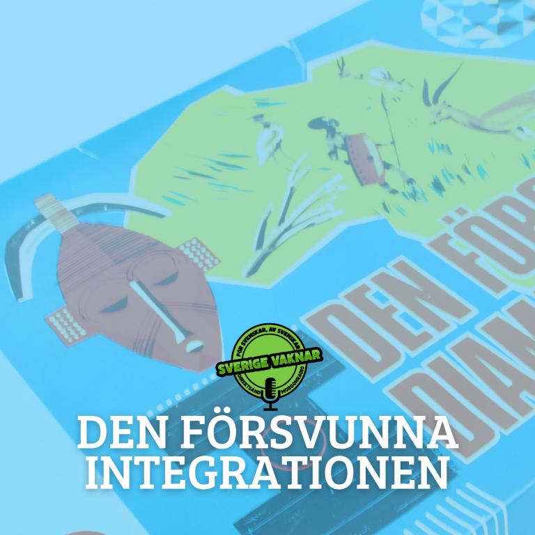 Den försvunna integrationen (Sverige vaknar #322)