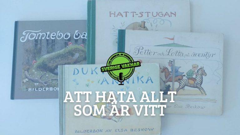 Att hata allt som är vitt (Sverige vaknar #330)