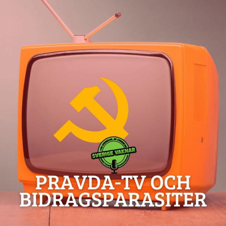 Pravda-TV och bidragsparasiter (Sverige vaknar #347)
