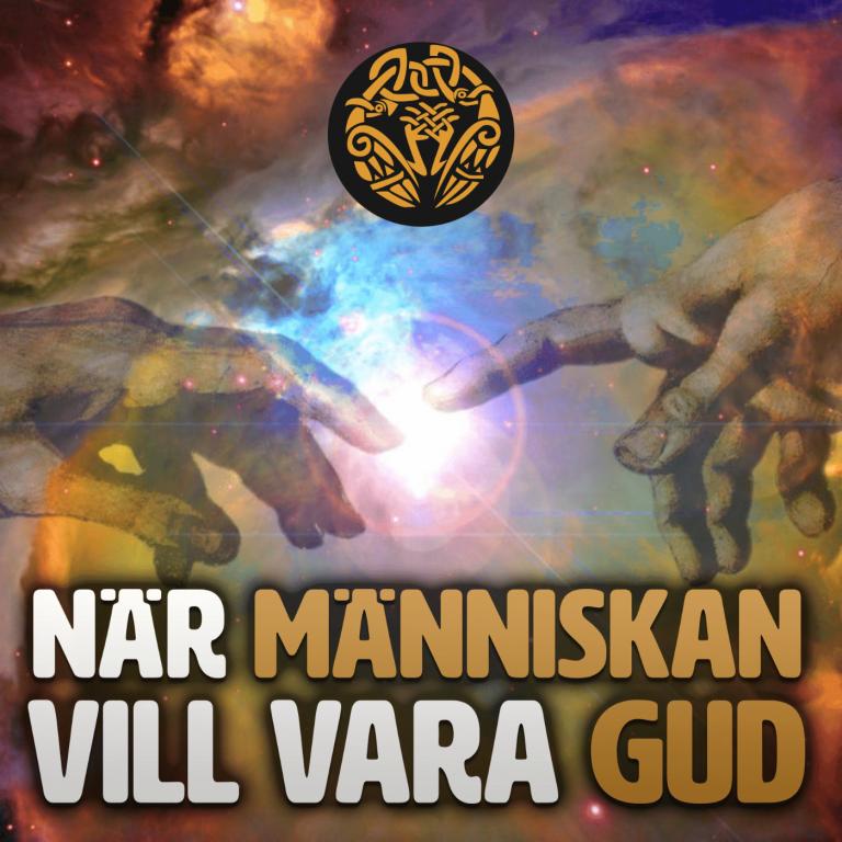 När människan vill vara gud (Kväll med Svegot #133)