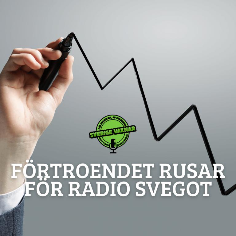 Förtroendet rusar för Radio Svegot (Sverige vaknar #351)