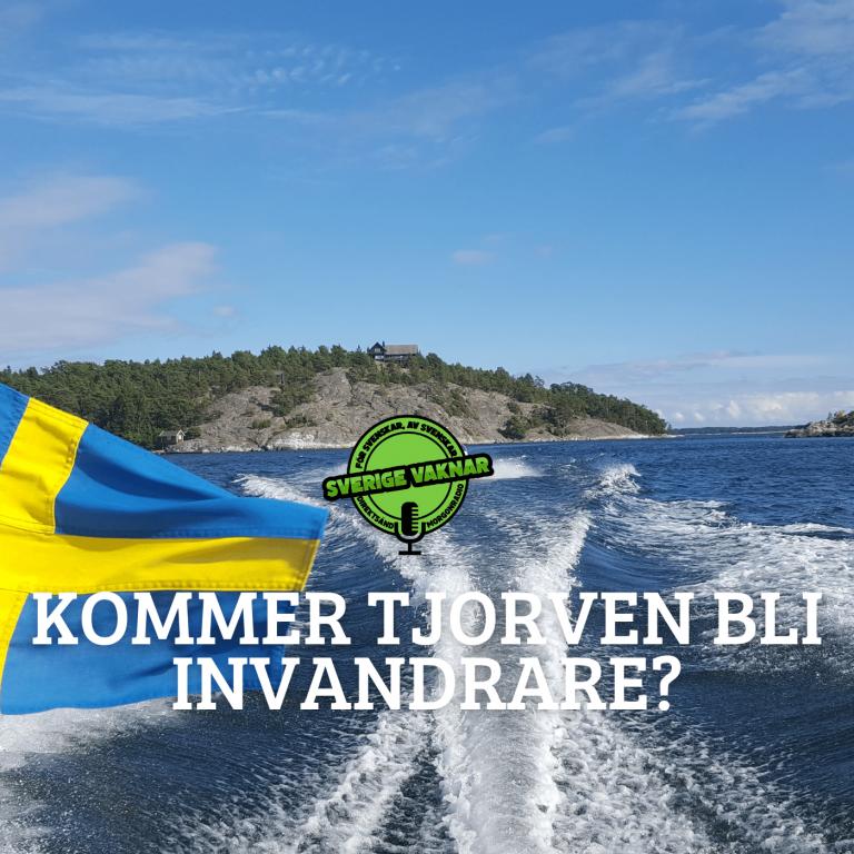Kommer Tjorven bli invandrare? (Sverige vaknar #359)