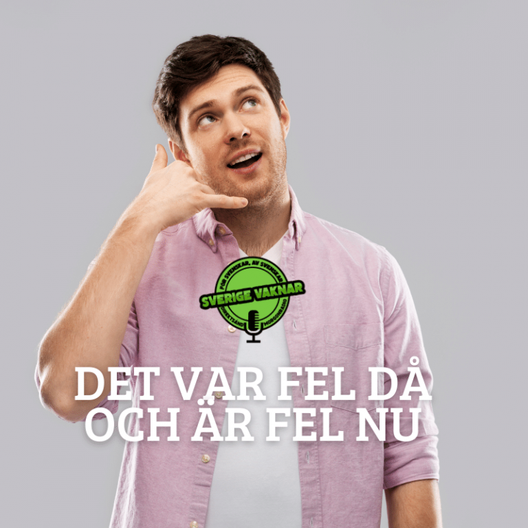 Det var fel då och är fel nu(Sverige vaknar #374)
