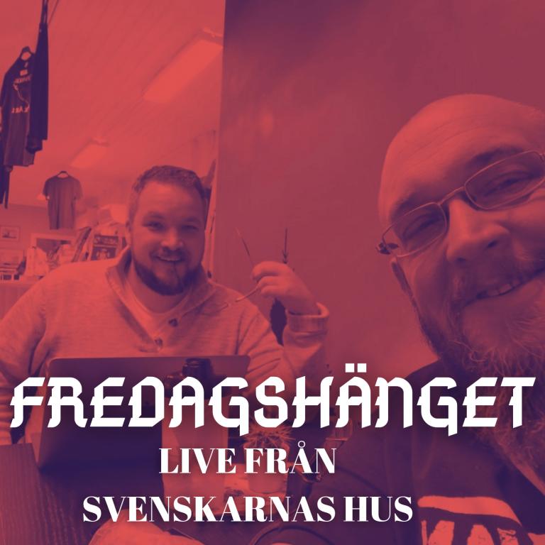 Fredagshänget - Live från Svenskarnas hus (Fredagstinget #34)