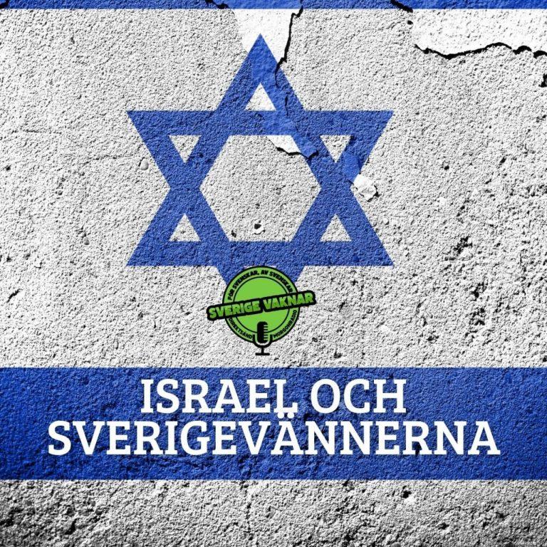 Israel och sverigevännerna (Sverige vaknar #368)