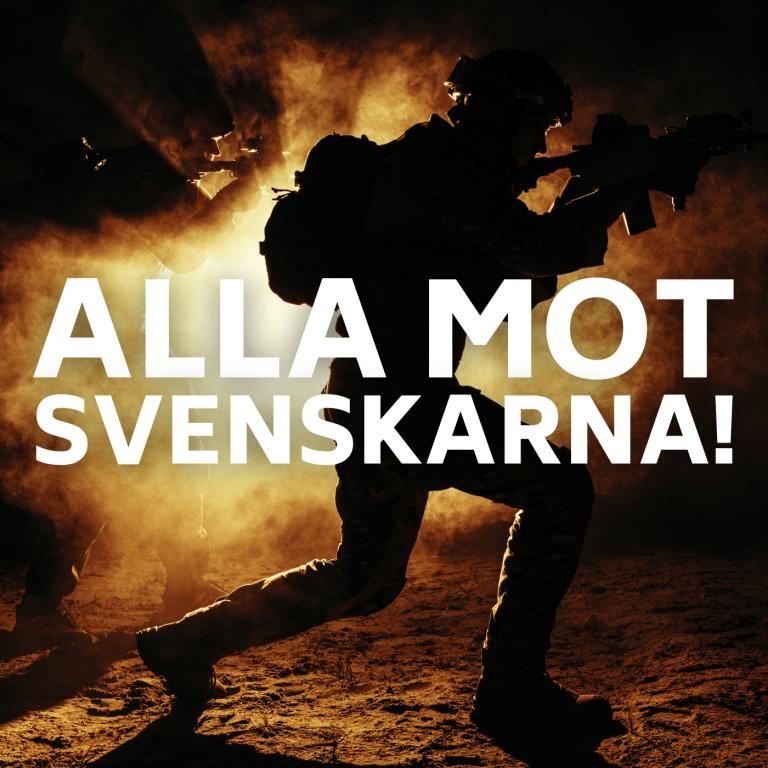 """""""Alla mot svenskarna!"""""""